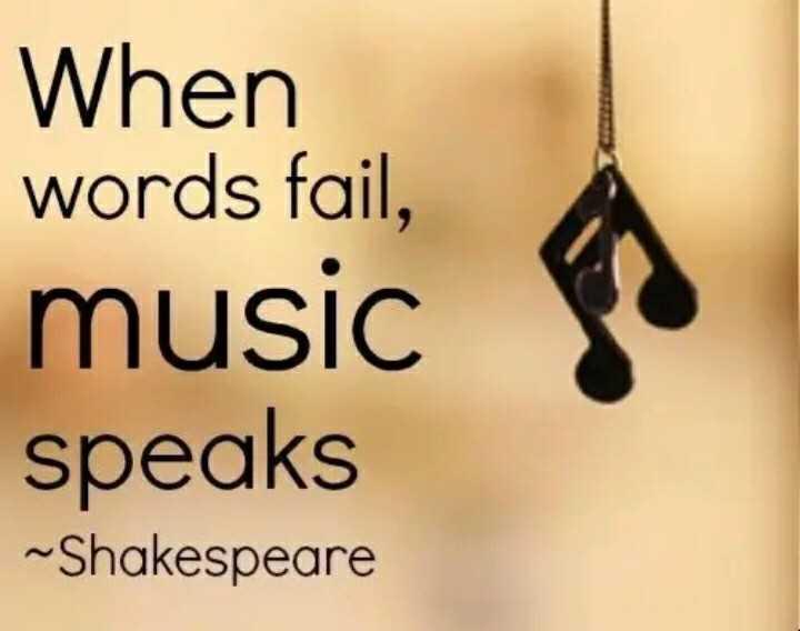 neti na stetus ❤️❤️❤️ - When words fail , music speaks ~ Shakespeare - ShareChat
