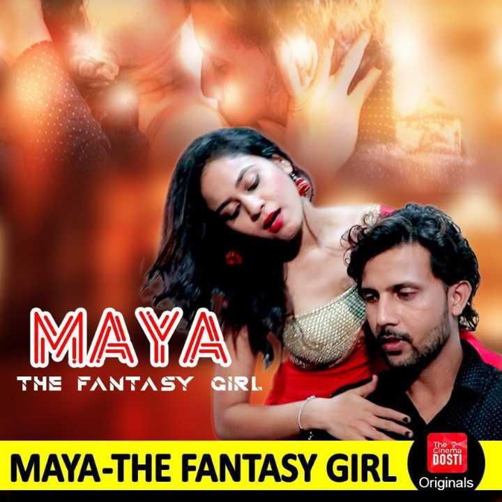 new movie - MAYA THE FANTASY GIR The Cinema MAYA - THE FANTASY GIRL DOSTI Originals - ShareChat