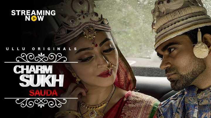 new movie - STREAMING NOW ULLU ORIGINALS CHARM SUKH SAUDA COX - ShareChat