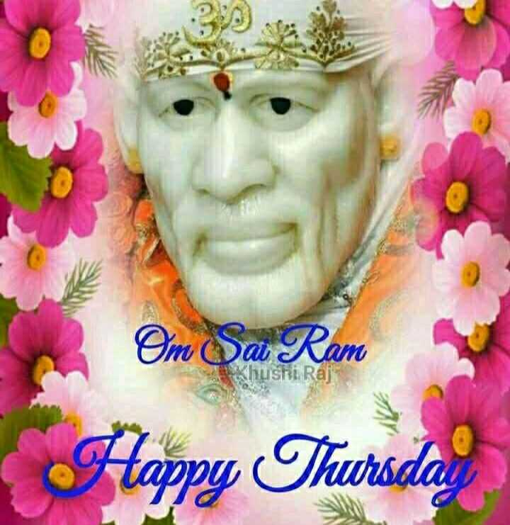 🙏🏻om sai ram🙏🏻 - Om Sa Ram Sri Raj Happy Thursdal - ShareChat