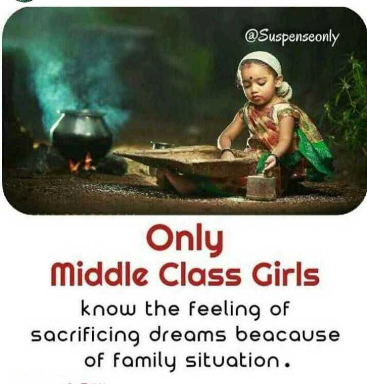 our posts - @ Suspenseonly Only Middle Class Girls know the feeling of sacrificing dreams beacause of family situation . - ShareChat