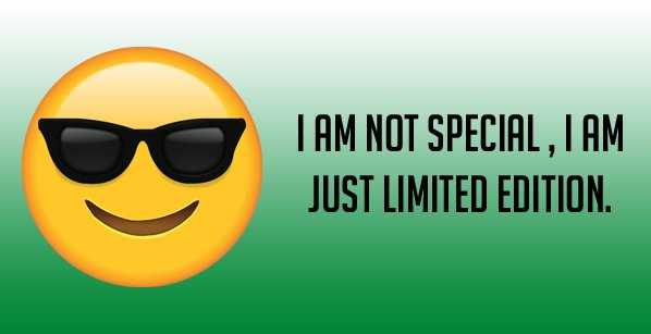 photo - I AM NOT SPECIAL , I AM JUST LIMITED EDITION - ShareChat