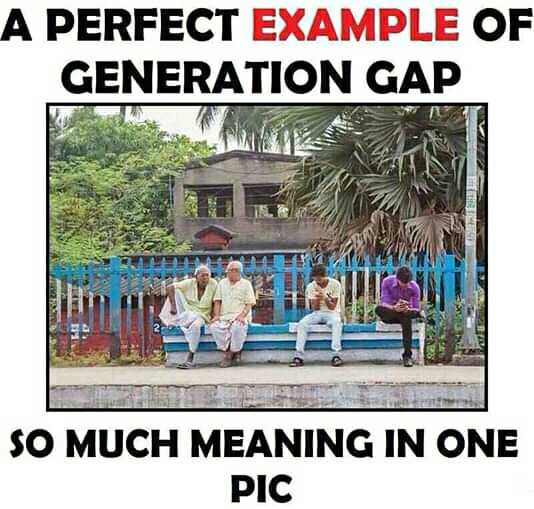 present generation - A PERFECT EXAMPLE OF GENERATION GAP SO MUCH MEANING IN ONE PIC - ShareChat