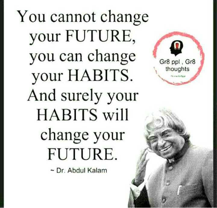 😂😜pubg/ਵਾਲੇ - Gr8 ppl . Gr8 thoughts You cannot change your FUTURE you can change your HABITS . And surely your HABITS will change your FUTURE . - Dr . Abdul Kalam - ShareChat