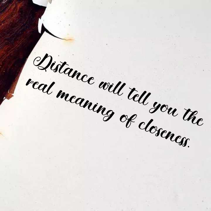 quotes - Mistance will tell you the real meaning of closeness . - ShareChat