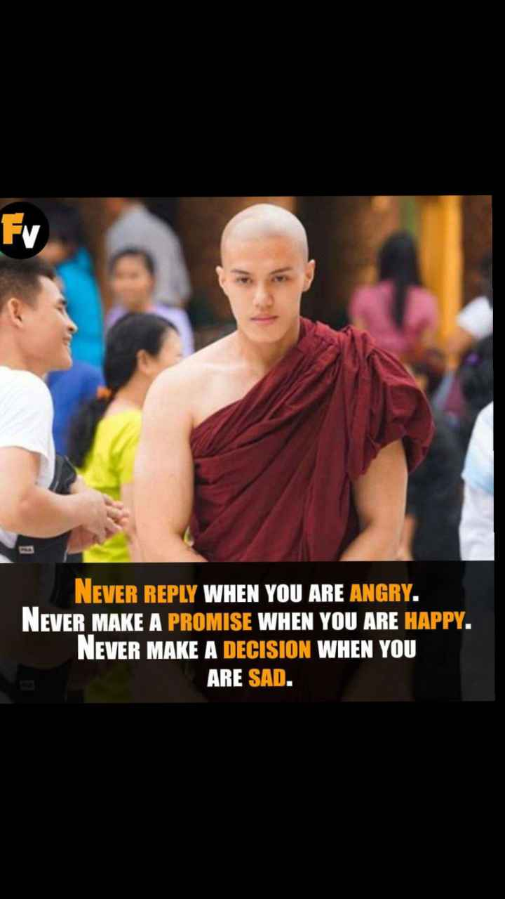 reality🤔 - EV NEVER REPLY WHEN YOU ARE ANGRY . NEVER MAKE A PROMISE WHEN YOU ARE HAPPY . NEVER MAKE A DECISION WHEN YOU ARE SAD . - ShareChat