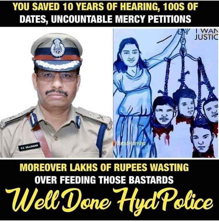 rip Priyanka Reddy - YOU SAVED 10 YEARS OF HEARING , 100S OF DATES , UNCOUNTABLE MERCY PETITIONS I WAN JUSTIC SEC Artist Harrsha VE SAJJANAR MOREOVER LAKHS OF RUPEES WASTING OVER FEEDING THOSE BASTARDS Well Done Hydpolice - ShareChat