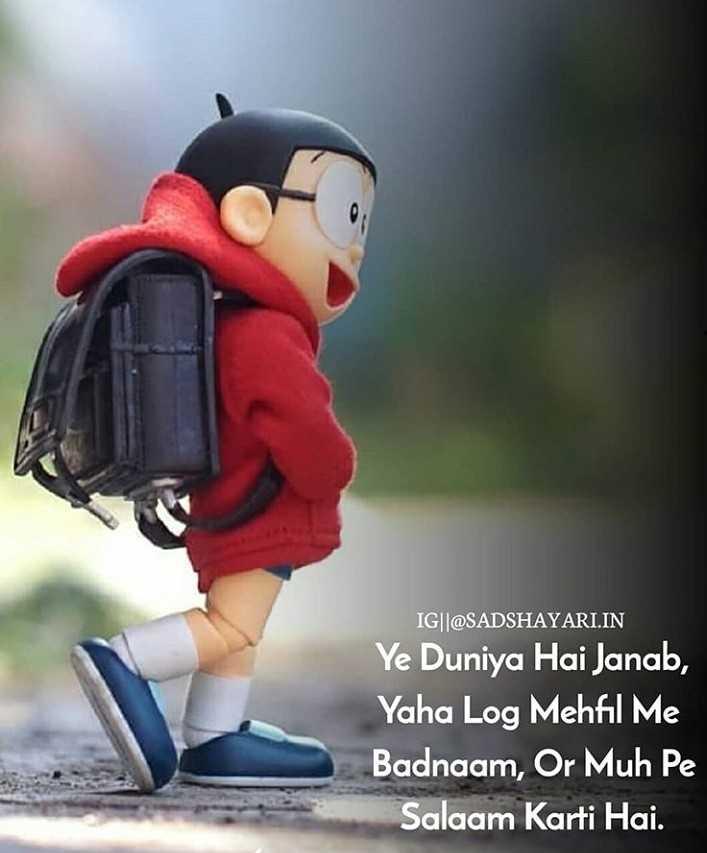 ryt👍 - IG | | @ SADSHAYARI . IN Ye Duniya Hai Janab , Yaha Log Mehfil Me Badnaam , Or Muh Pe Salaam Karti Hai . - ShareChat