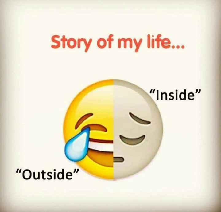 "sadness - Story of my life . . . Inside Outside "" - ShareChat"