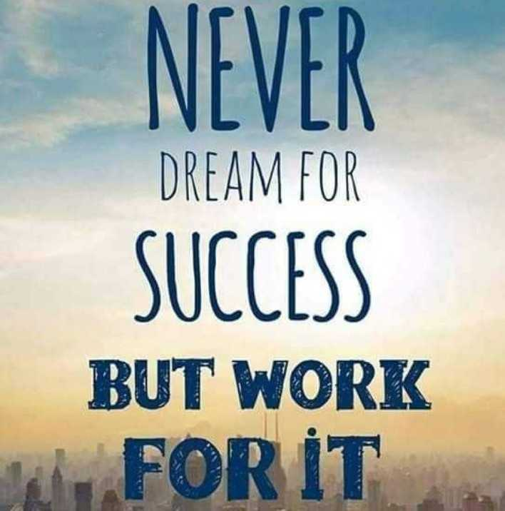 sucess - NEVER DREAM FOR SUCCESS BUT WORK FOR IT - ShareChat