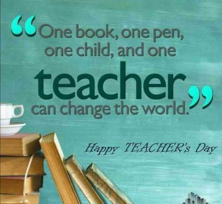 teacher is great - SCOne book , one pen , one child , and one teacher p can change the world . Happy TEACHER ' s Day - ShareChat