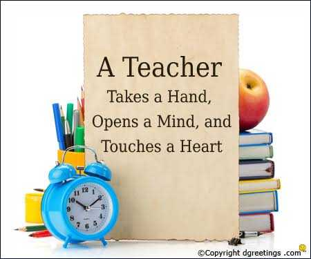 teachers day - A Teacher Takes a Hand , Opens a Mind , and Touches a Heart © Copyright dgreetings . com - ShareChat