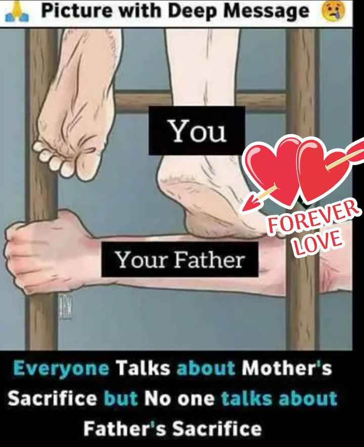 true ❤️ - Picture with Deep Message You FOREVER LOVE Your Father Everyone Talks about Mother ' s Sacrifice but No one talks about Father ' s Sacrifice - ShareChat