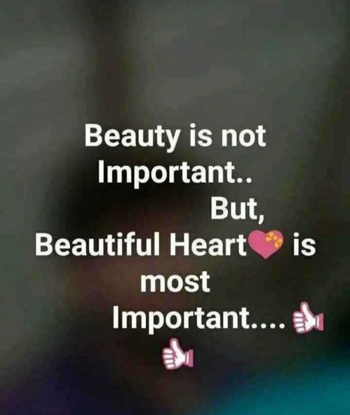 #true lines☆☆☆ - Beauty is not Important . . But , Beautiful Heart is most Important . . . . - ShareChat