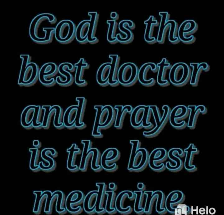 w. m. k - God is the best doctor and prayer is the best medicineah - ShareChat
