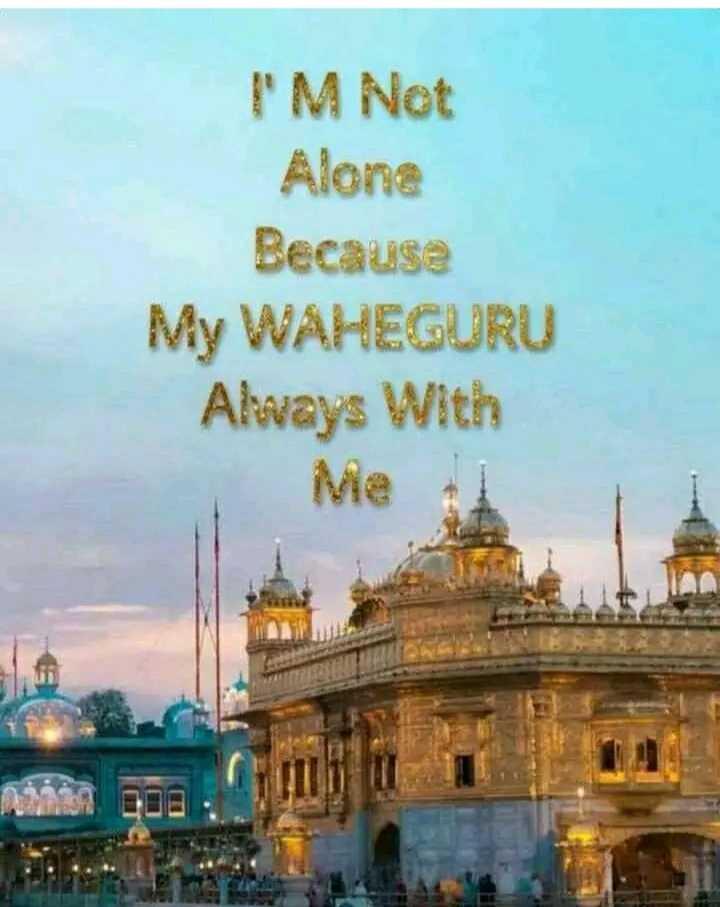 waheguru ji - I ' M Not Alone Because My WAHEGURU Always With Me - ShareChat