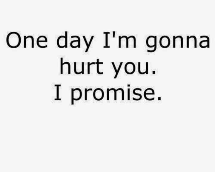 watsapp dp - One day I ' m gonna hurt you . I promise . - ShareChat