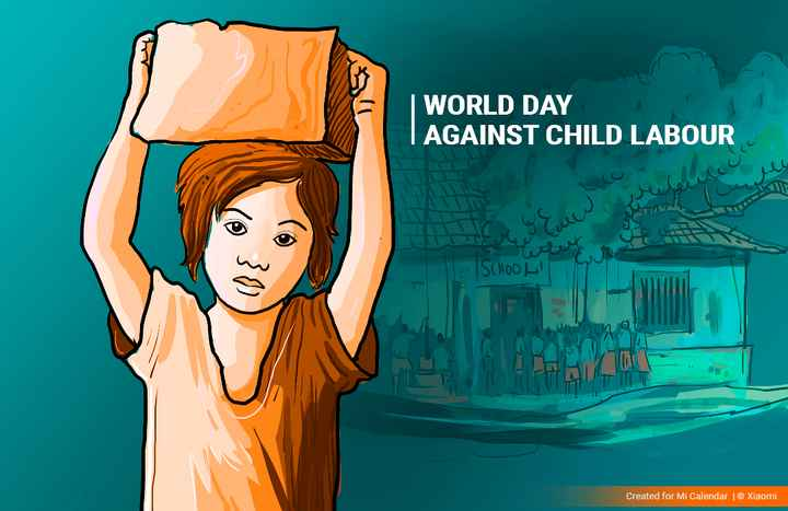 world day against child labor - WORLD DAY | AGAINST CHILD LABOUR SCHOOL 00 TAMIL Created for Mi Calendar © Xiaomi - ShareChat