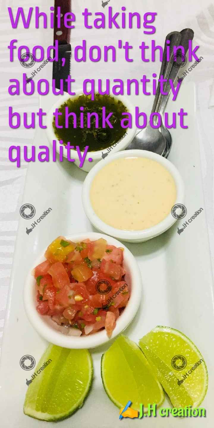 world food day - JH creation JH creation While taking feod , don ' t think about quanti | but think abaut qualowy JACI JH creation JH creation JH creation JHcreation L H creation - ShareChat