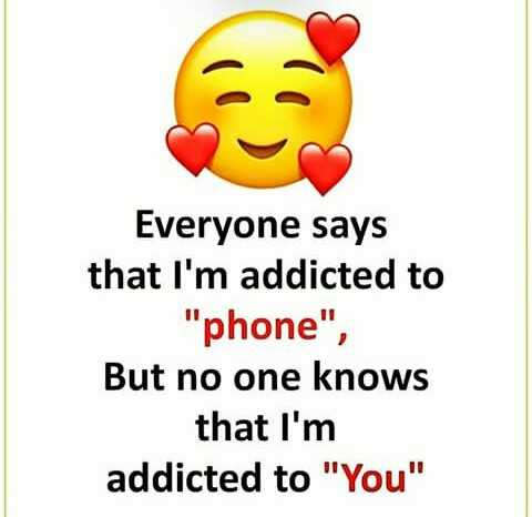 yeh h mahobbatien😘😘😘😘 - Everyone says that I ' m addicted to phone , But no one knows that I ' m addicted to You - ShareChat
