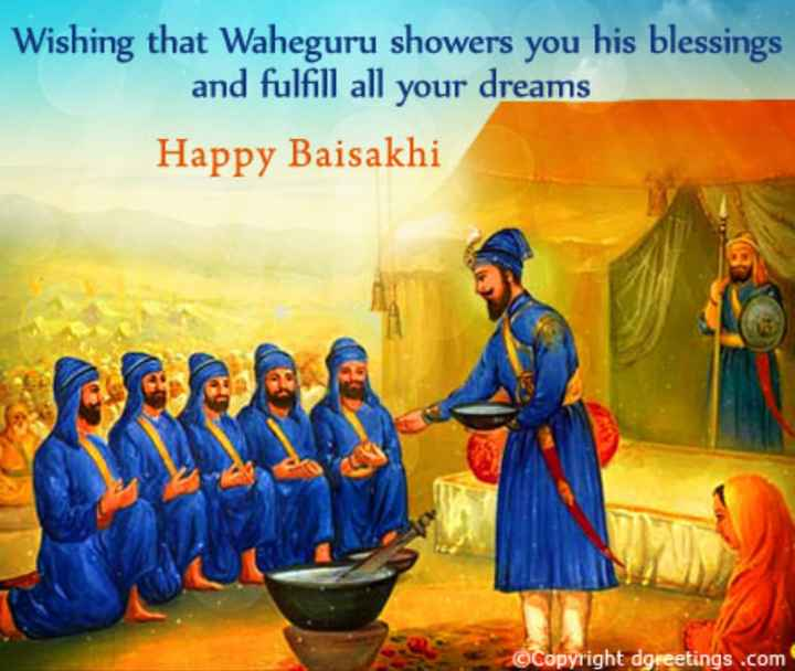 💛 ਖਾਲਸਾ ਸਾਜਨਾ ਦਿਵਸ - Wishing that Waheguru showers you his blessings and fulfill all your dreams Happy Baisakhi © Copyright dgreetings . com - ShareChat
